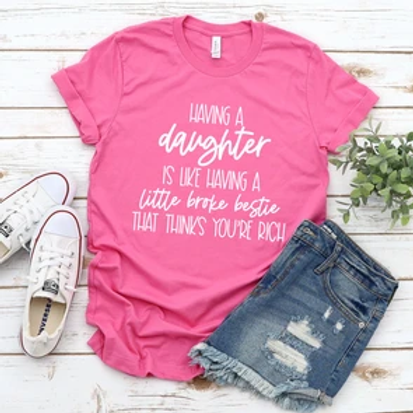 Having a daughter is like having a little broke bestie that thinks you're rich