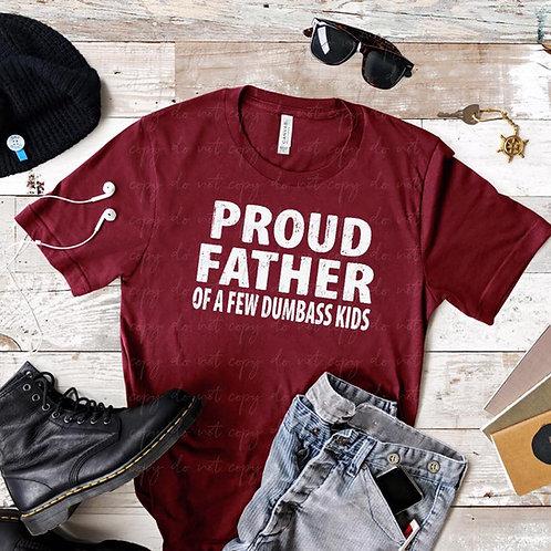 Proud Father of a few dumbass kids