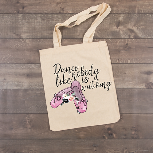 Dance like nobody is watching Tote (sublimation)