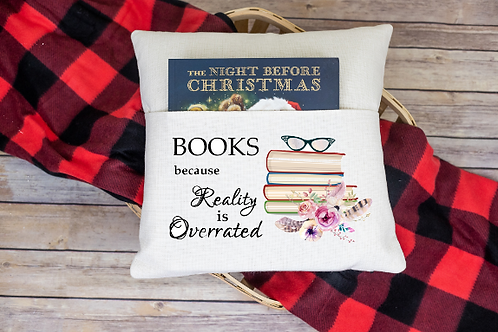 Books because Reality is Overrated pocket pillow cover