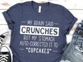 """My brain said crunches but my stomach auto-corrected it to """"cupcakes"""""""
