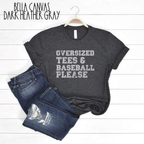Oversized tees and baseball please