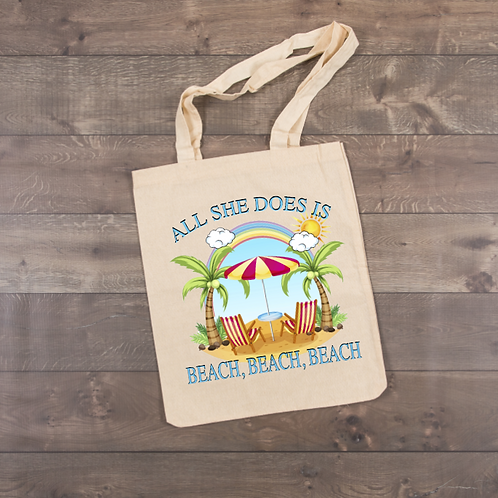 All she does is Beach, Beach, Beach Tote (sublimation)