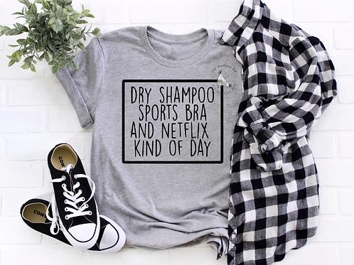 Dry Shampoo, Sports Bra, and Netflix kind of day