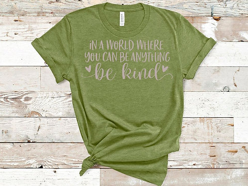 In a world where you can be anything, be kind (grey ink)