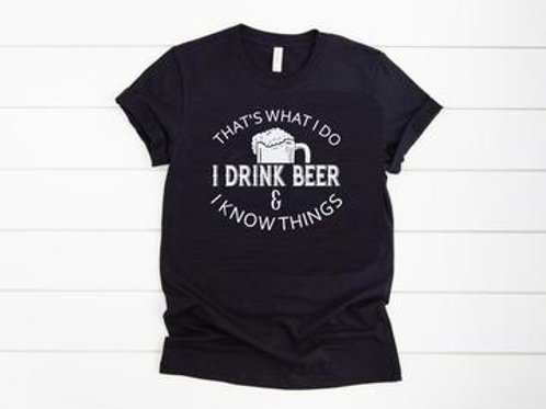 That's what I do I drink beer and I know things