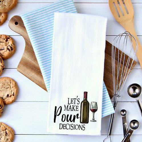 Let's make Pour Decisions Towel
