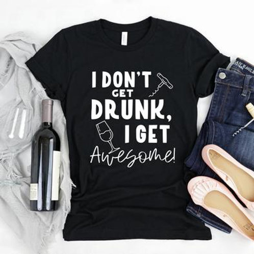 I don't get drunk, I get awesome (wine)