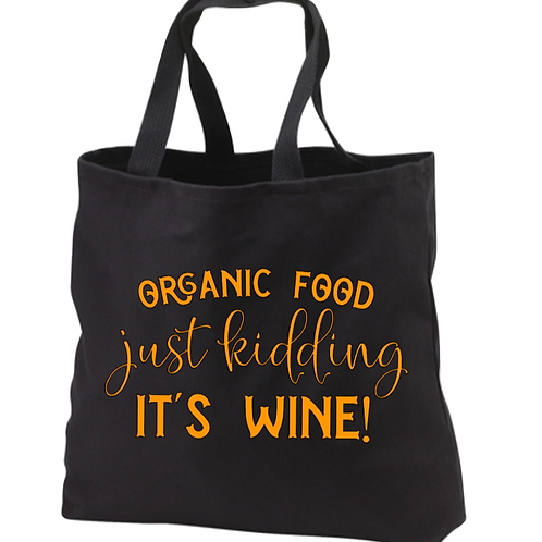 Organic Food just kidding It's Wine! Tote