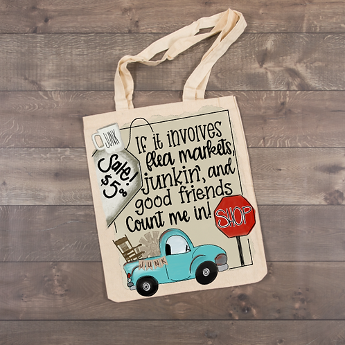 If it involves flee markets, junkin' tote (sublimation)