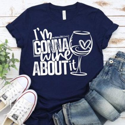 I'm gonna wine about it