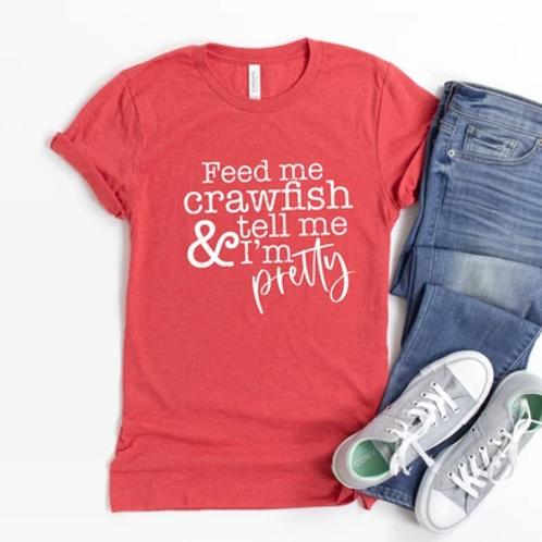 Feed me crawfish and tell me I'm pretty
