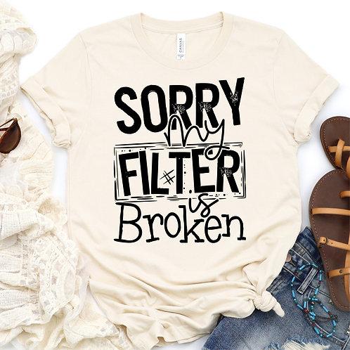 Sorry my filter is broken