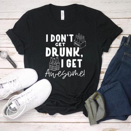 I don't get drunk, I get awesome (beer)