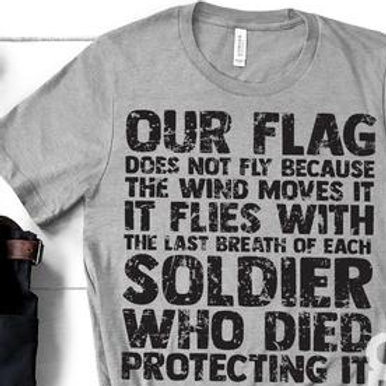 Our flag does not fly because the wind moves it. It flies with the last breath