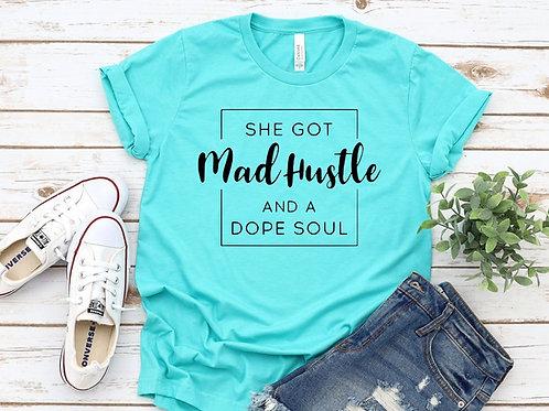 She got Mad Hustle and a Dope Soul
