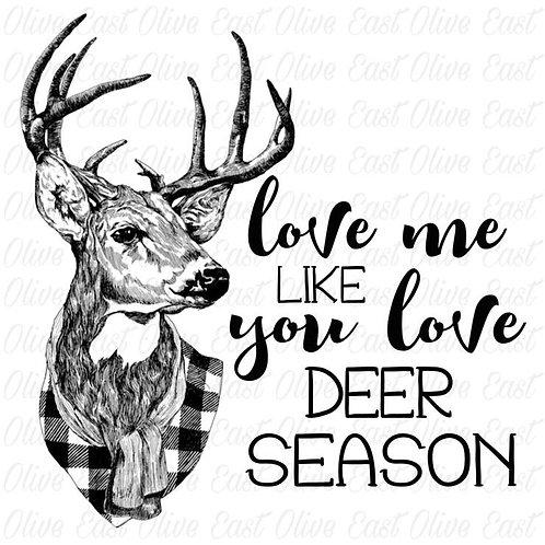 Love me like you love deer season