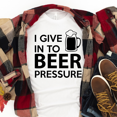 I give in to beer pressure