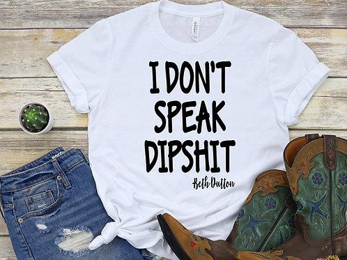 I don't speak dipshit (Beth Dutton)