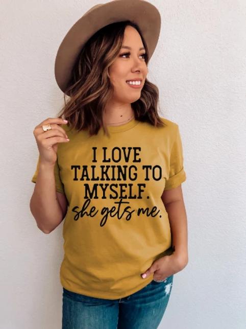 I love talking to myself. She gets me.