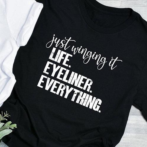 Just winging it Life. Eyeliner. Everything.