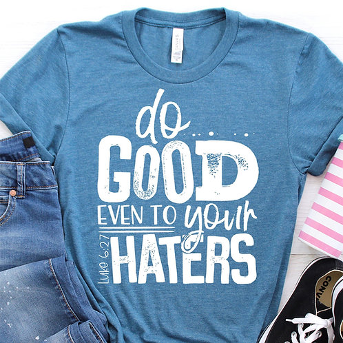 Do Good even to your Haters