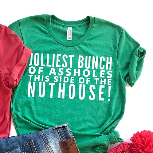 Jolliest bunch of assholes this side of the nuthouse!