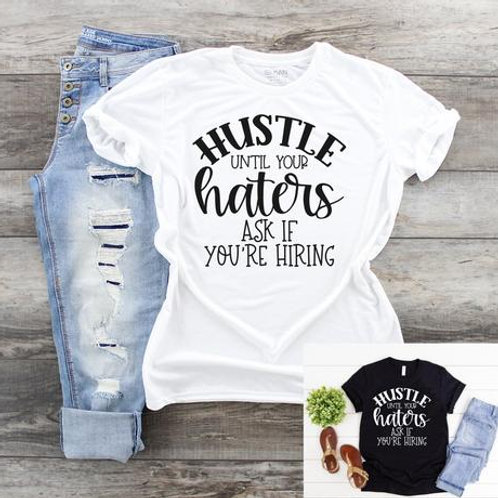 Hustle until your haters as if you're hiring (black ink only)
