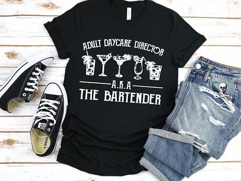 Adult Daycare Director AKA The Bartender