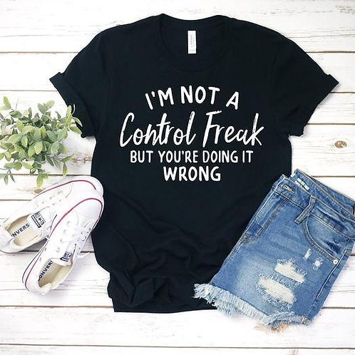 I'm not a control freak, but you're doing it wrong