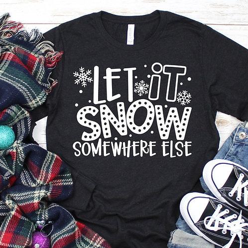 Let is snow-somewhere else