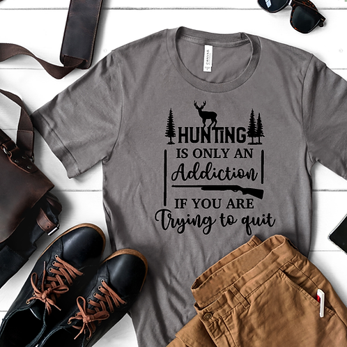 Hunting is only an addiction if you are trying to quit