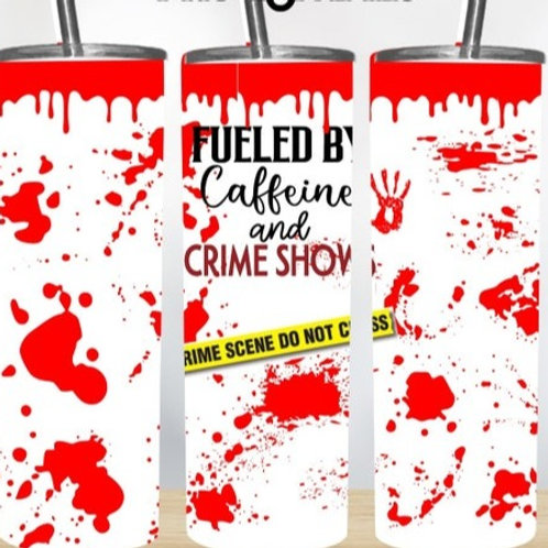 Fueled by Caffeine and Crime Shows
