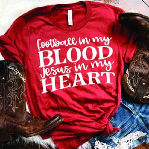 Football in my BLOOD Jesus in my HEART