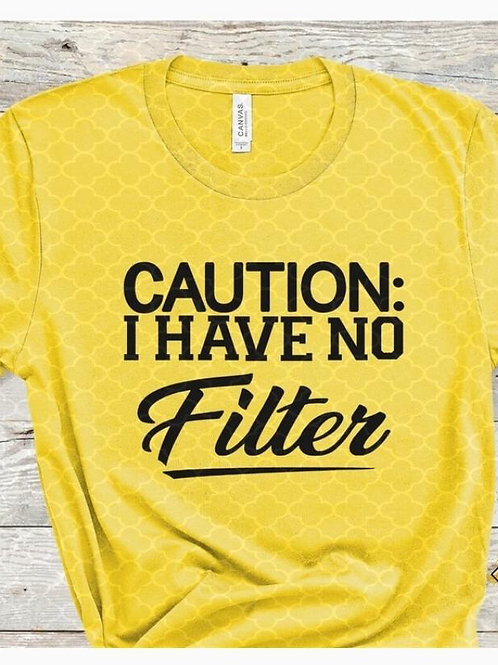 Caution, I have no Filter