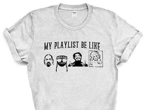 My playlist be like
