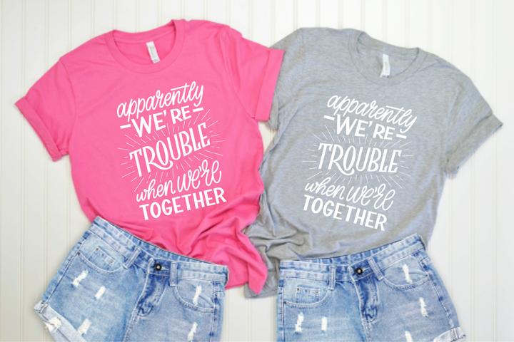 Trouble together