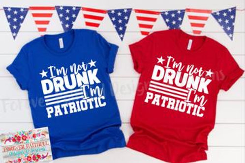 I'm not drunk I'm patriotic