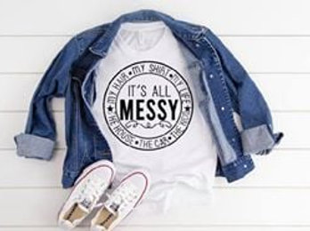 It's all messy-my shirt, my hair, the house, the car, the kids, my life