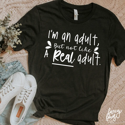 I'm an adult but not like a real adult
