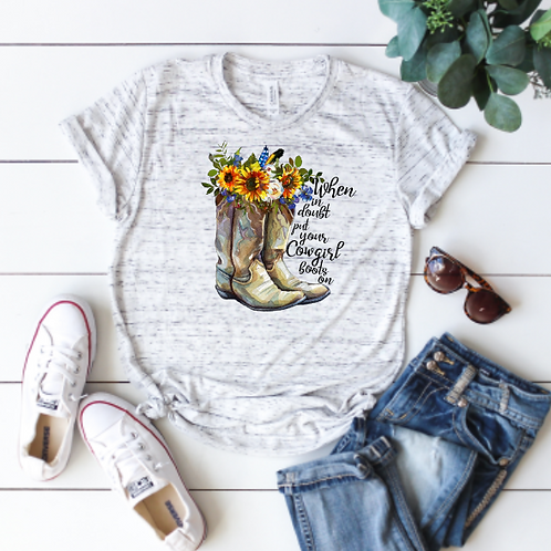 When in doubt put your cowgirl boots on (sublimation)