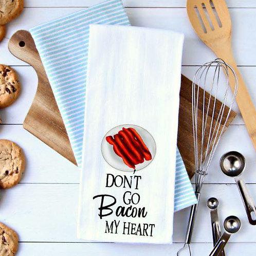 Don't go bacon my heart Towel