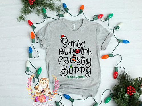 Santa, Rudolph, Frosty, Buddy #squadgaols
