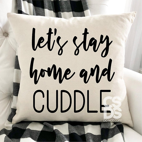Let's stay home and CUDDLE