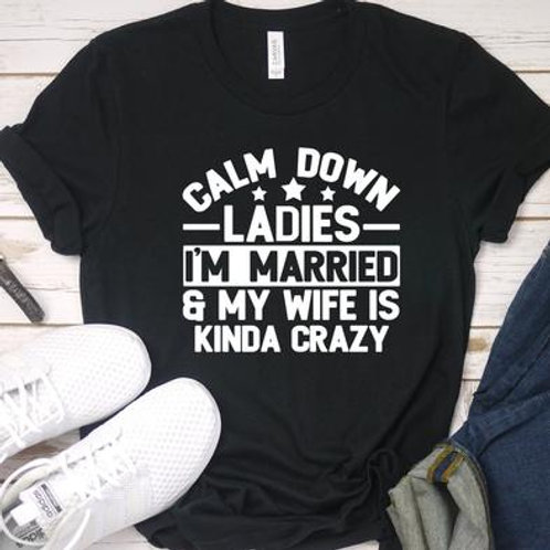 Calm down ladies-I'm married and my wife is kinda crazy
