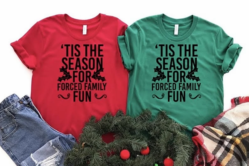 'Tis the season for forced family fun (WHITE INK ONLY)
