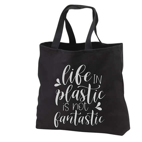Life in plastic is not fantastic Tote