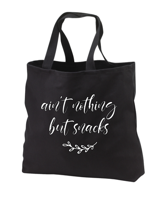 Ain't nothing but snacks Tote