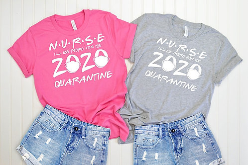 Nurse I'll be there for you 2020 Quatantine