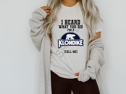 I heard what you did for a Klondike (call me)
